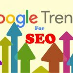 Easy Ways To Use Google Trends For Better SEO