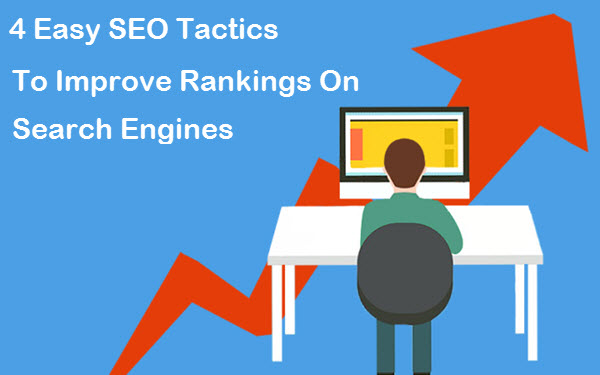 4 Easy SEO Tactics To Improve Rankings On Search Engines