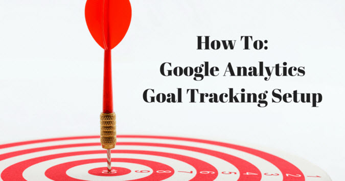 Great Ways To Utilise Google Analytics For Effective Goal Tracking